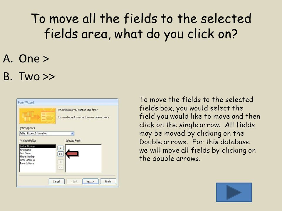 To move all the fields to the selected fields area, what do you click on.