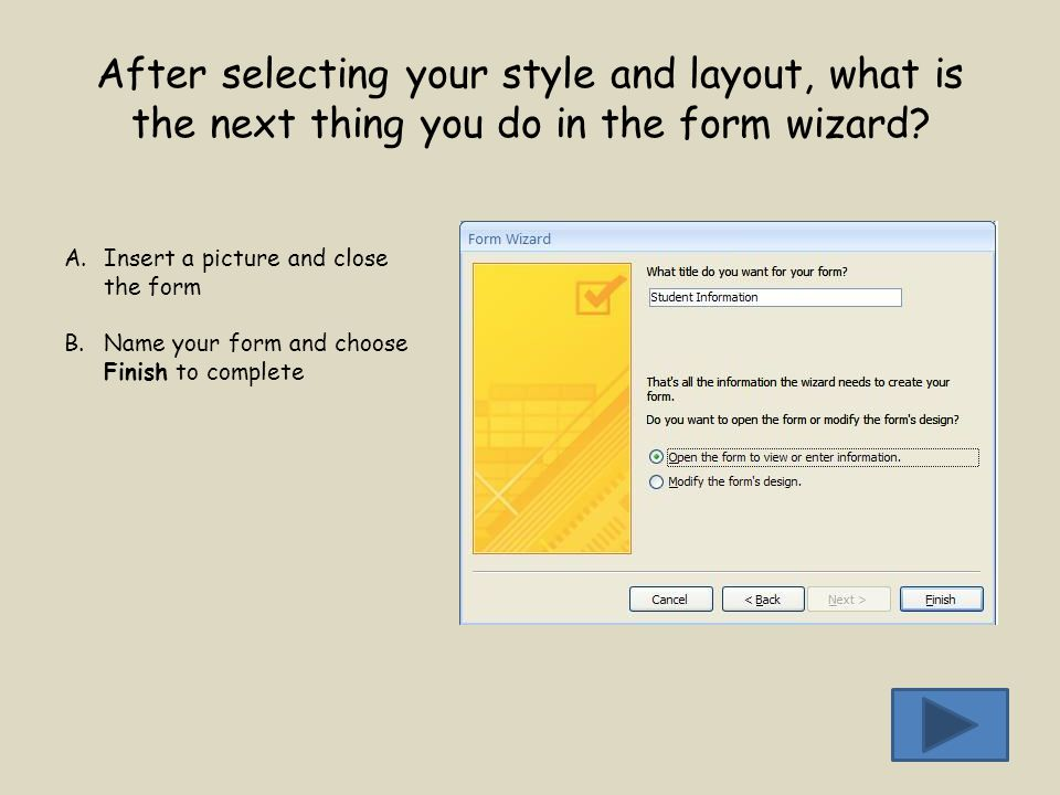 After selecting your style and layout, what is the next thing you do in the form wizard.