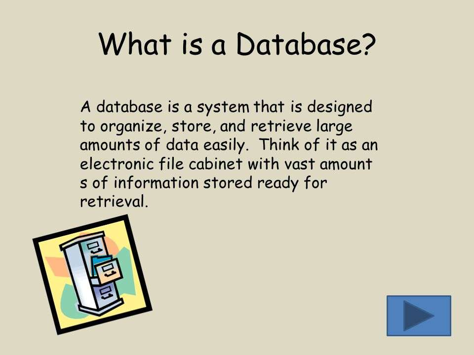 What is a Database? A database is a system that is designed to organize, store, and retrieve large amounts of data easily. Think of it as an electroni