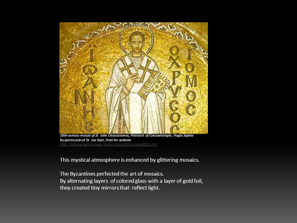 10th-century mosaic of St. John Chrysostomos, Patriarch of Constantinople, Hagia Sophia By permission of Dr. Joe Byrn, from his website http://campus.