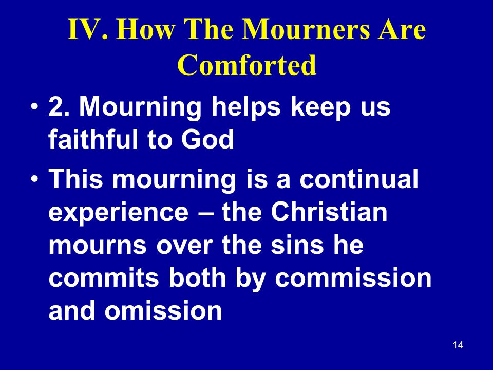 14 IV.How The Mourners Are Comforted 2.