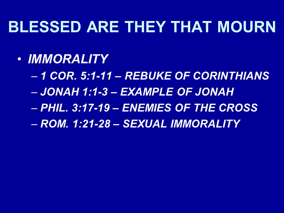 BLESSED ARE THEY THAT MOURN IMMORALITY –1 COR.