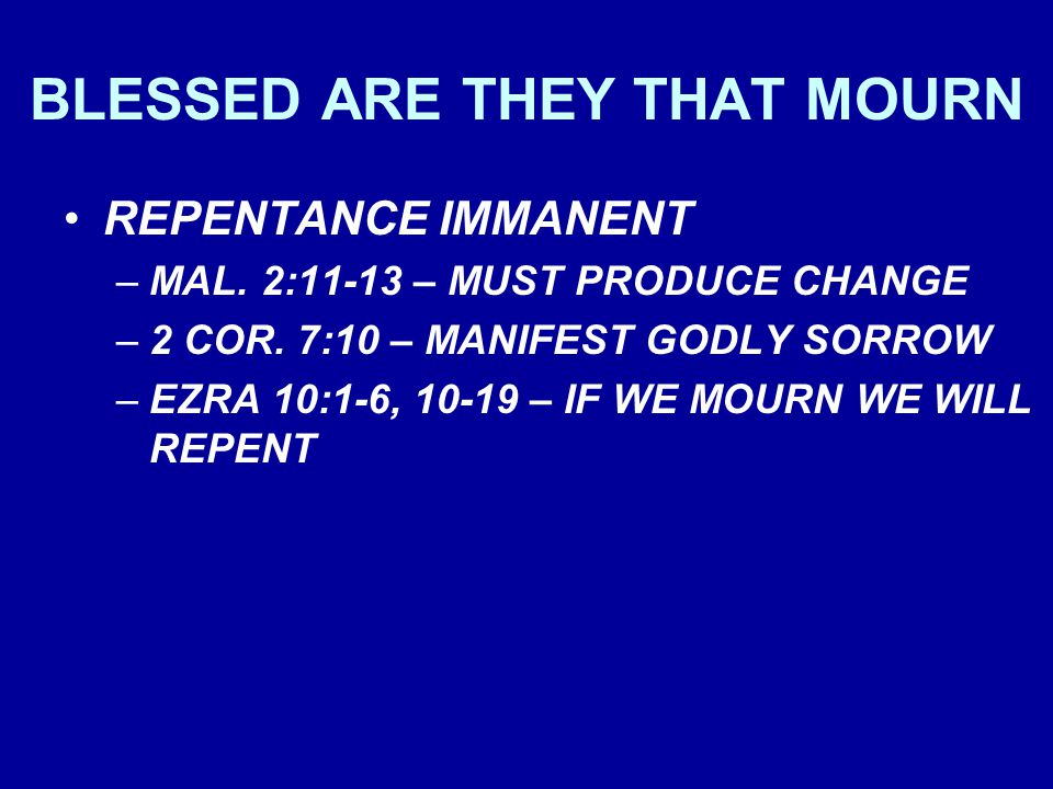BLESSED ARE THEY THAT MOURN REPENTANCE IMMANENT –MAL.