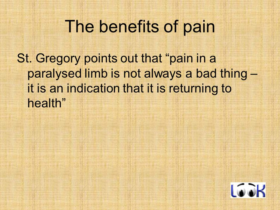 The benefits of pain St.