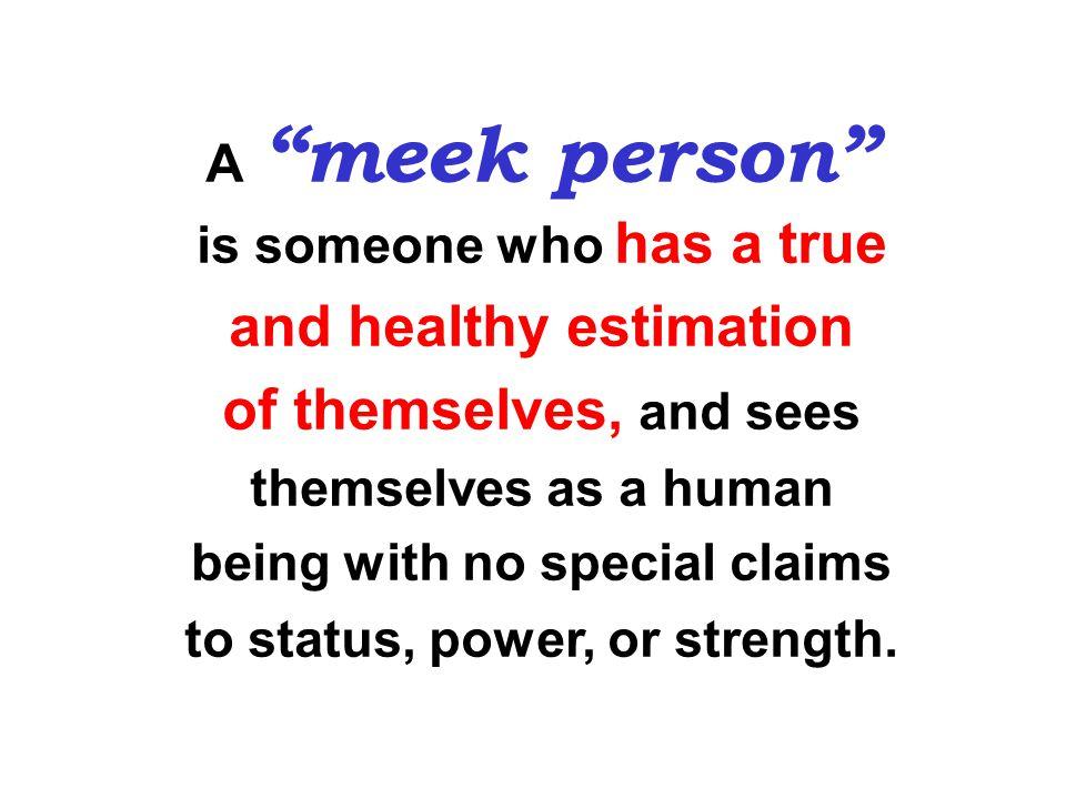 praeis praeis means…. gentle, humble, modest means….