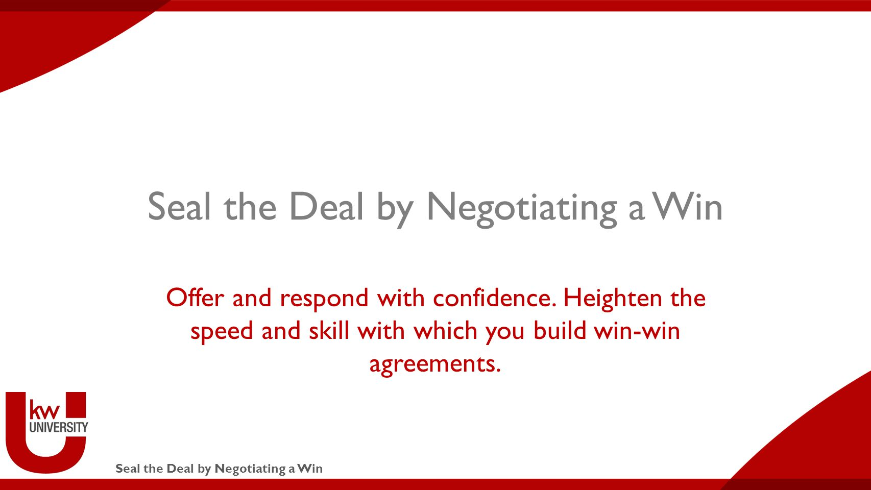 Seal the Deal by Negotiating a Win Offer and respond with confidence.