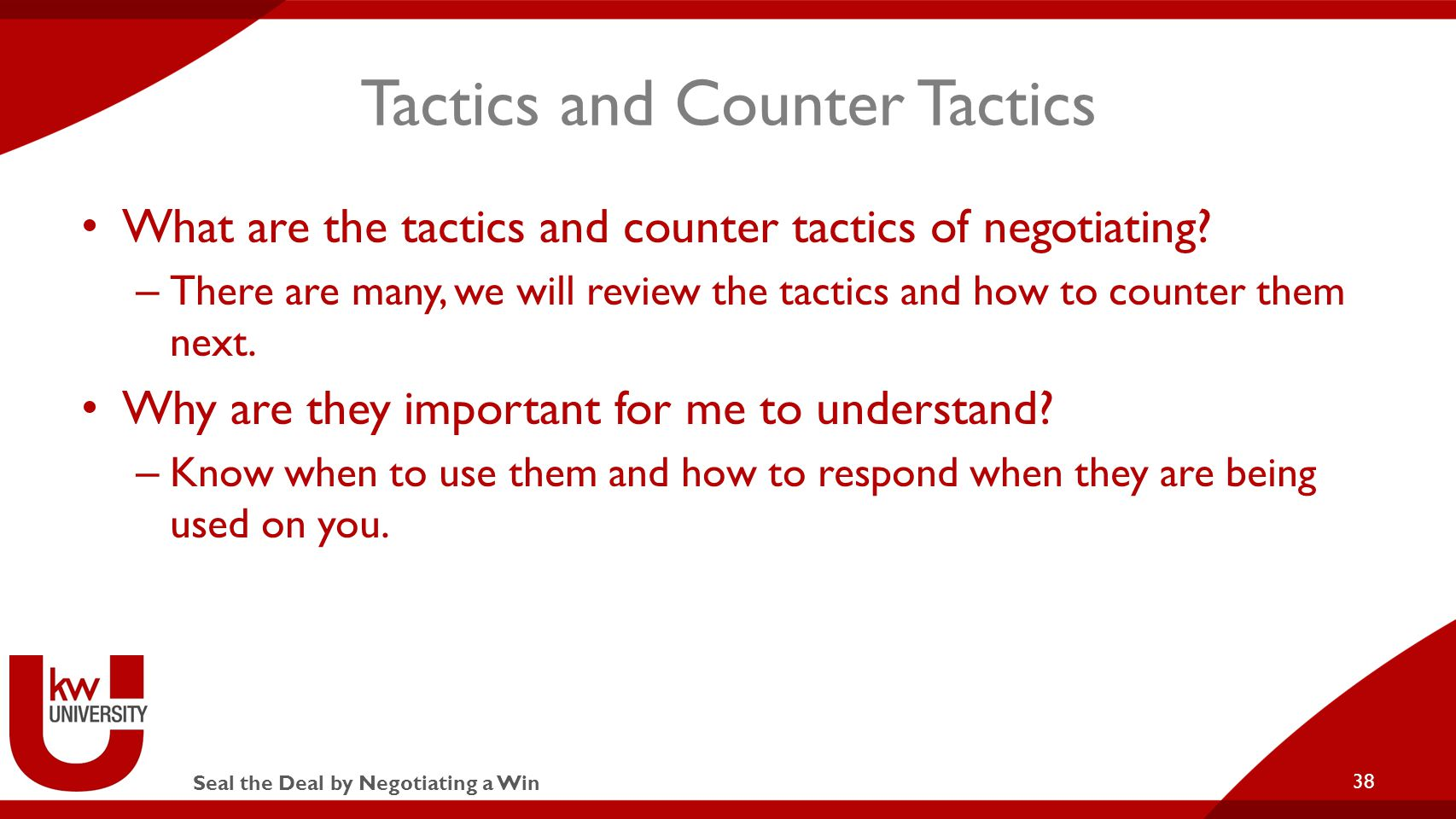 Seal the Deal by Negotiating a Win Tactics and Counter Tactics What are the tactics and counter tactics of negotiating.
