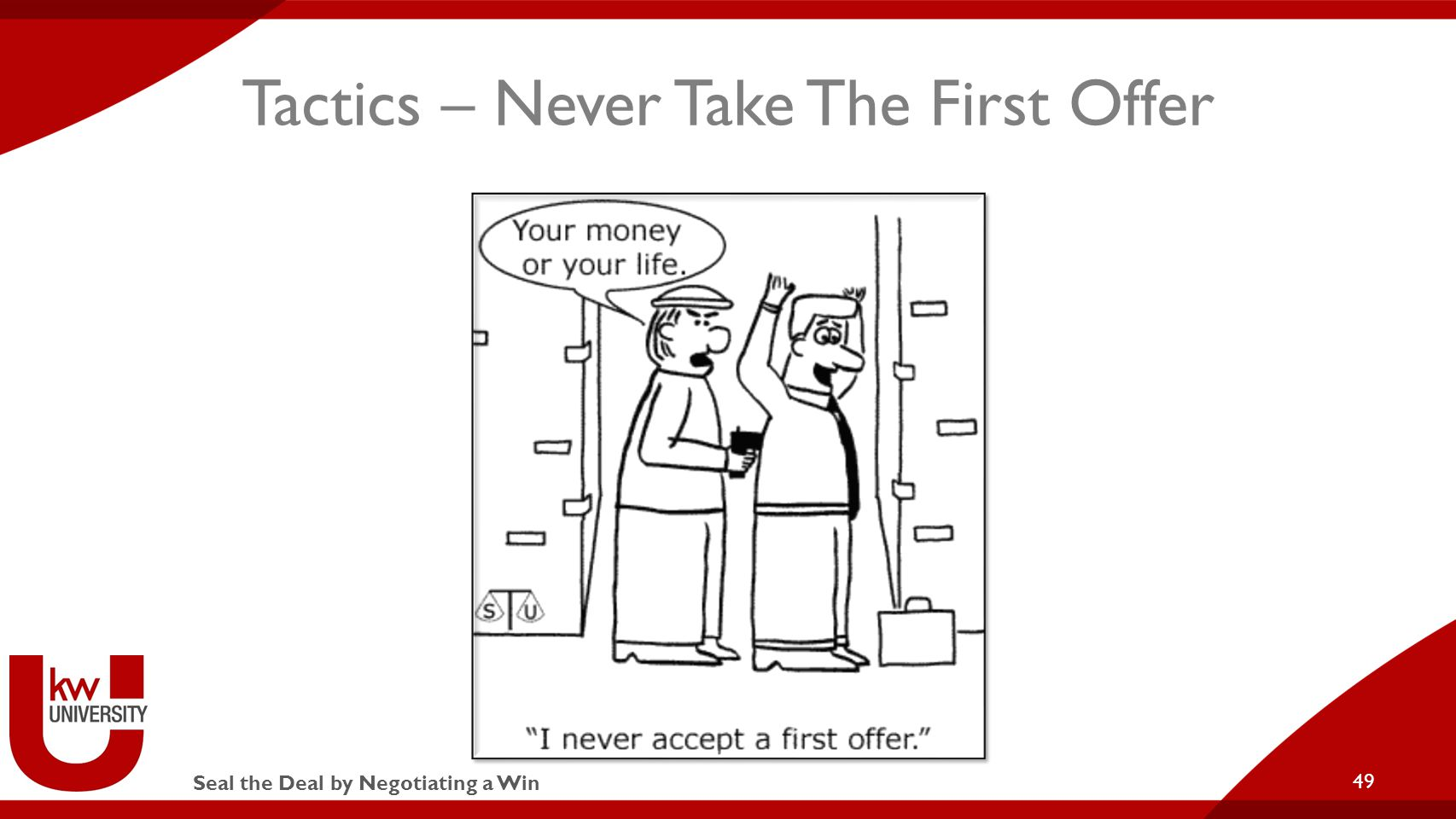 Seal the Deal by Negotiating a Win Tactics – Never Take The First Offer 49