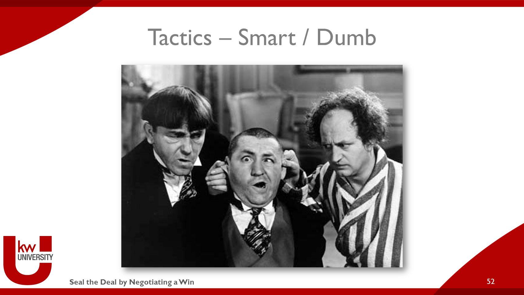 Seal the Deal by Negotiating a Win Tactics – Smart / Dumb 52