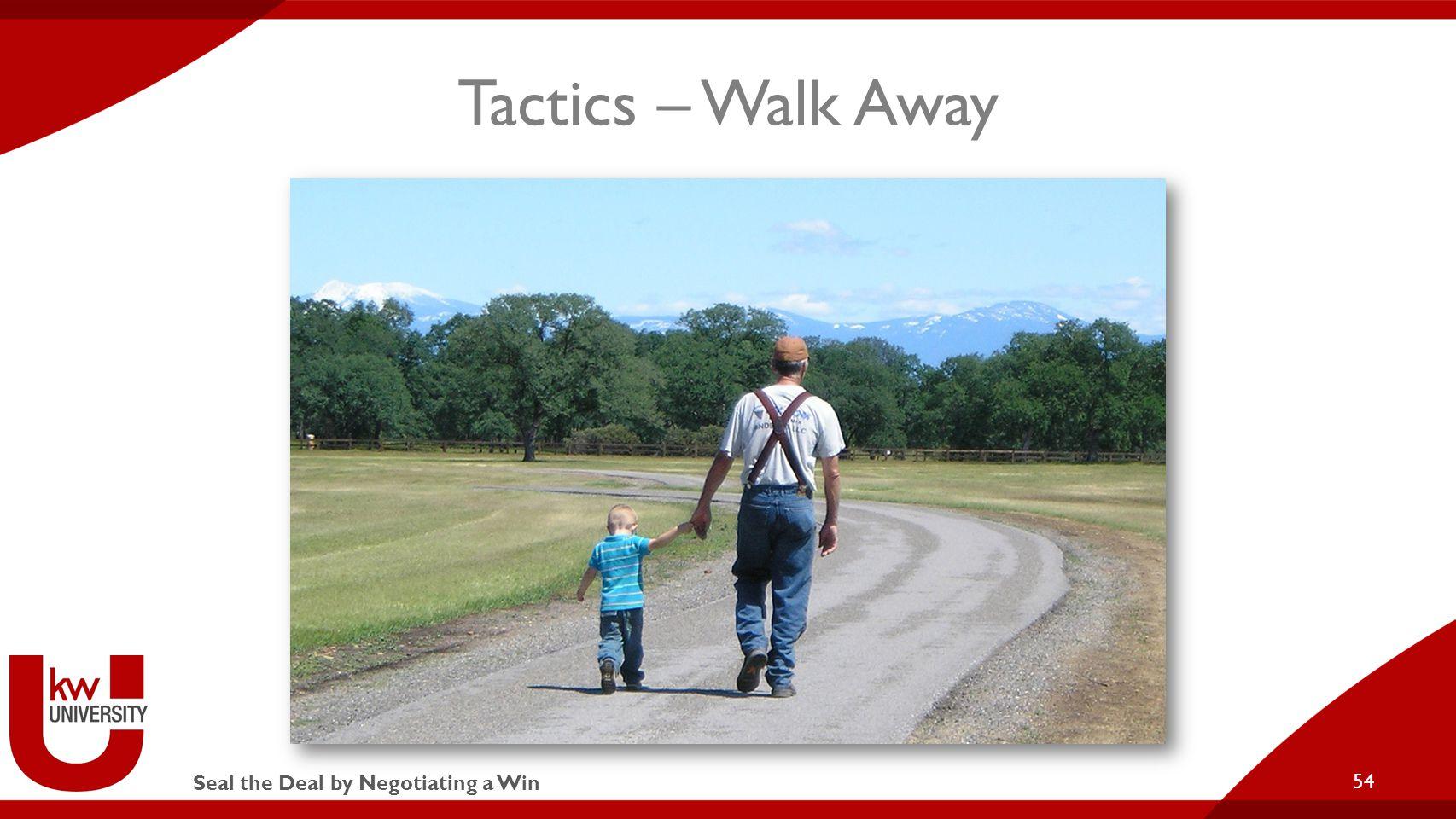 Seal the Deal by Negotiating a Win Tactics – Walk Away 54