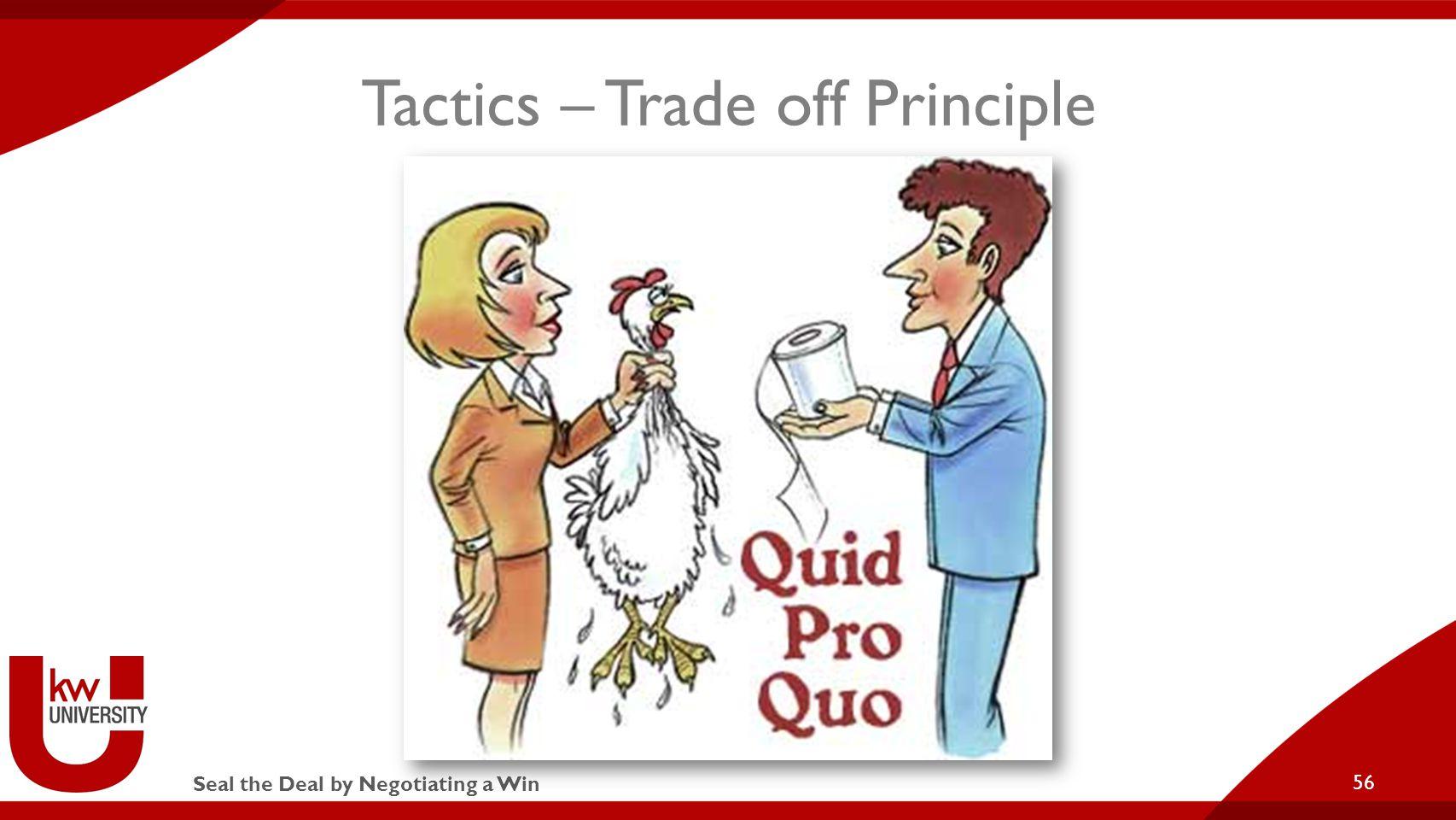 Seal the Deal by Negotiating a Win Tactics – Trade off Principle 56