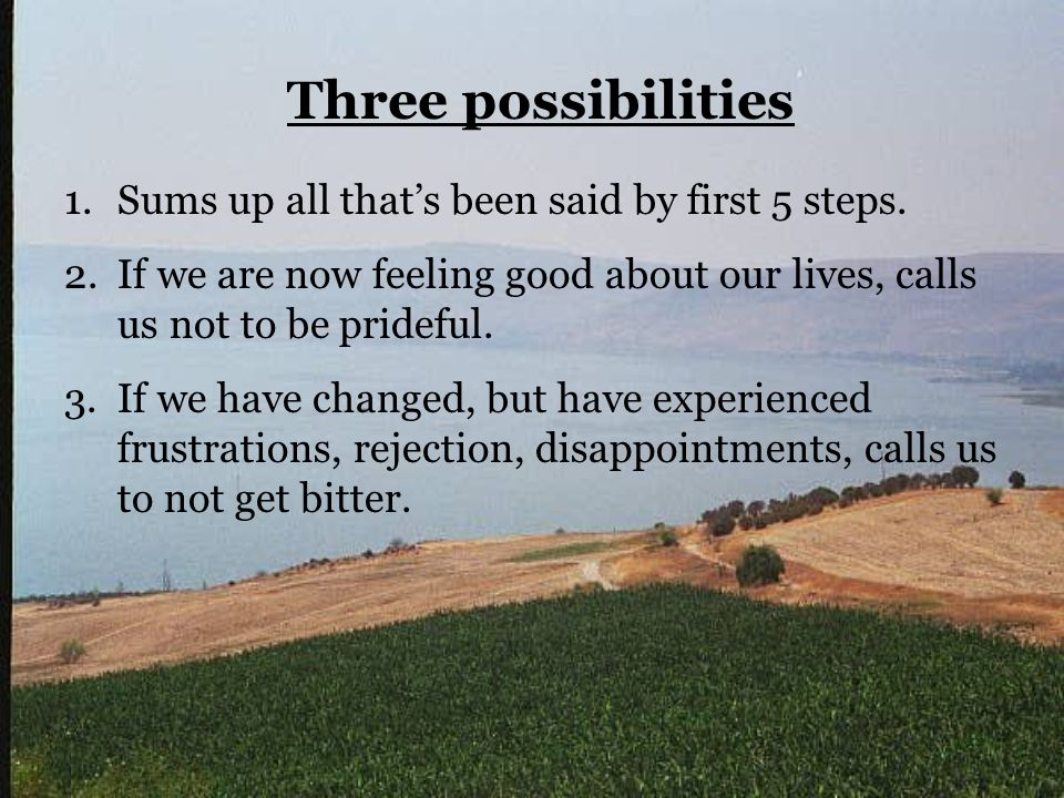 Three possibilities 1.Sums up all that's been said by first 5 steps.