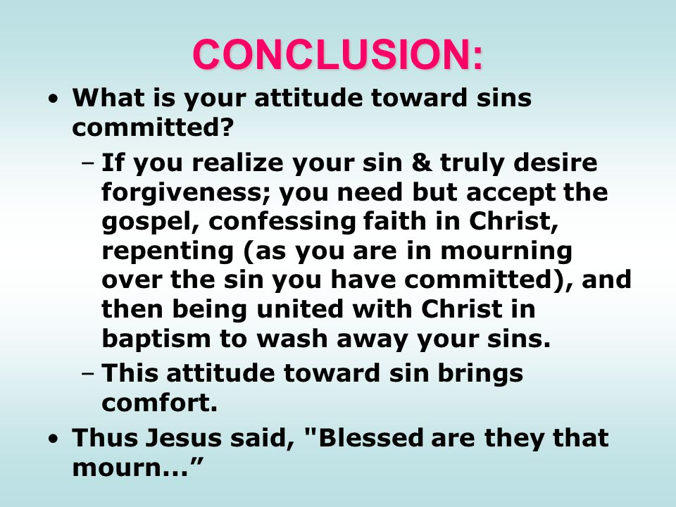 CONCLUSION: What is your attitude toward sins committed.