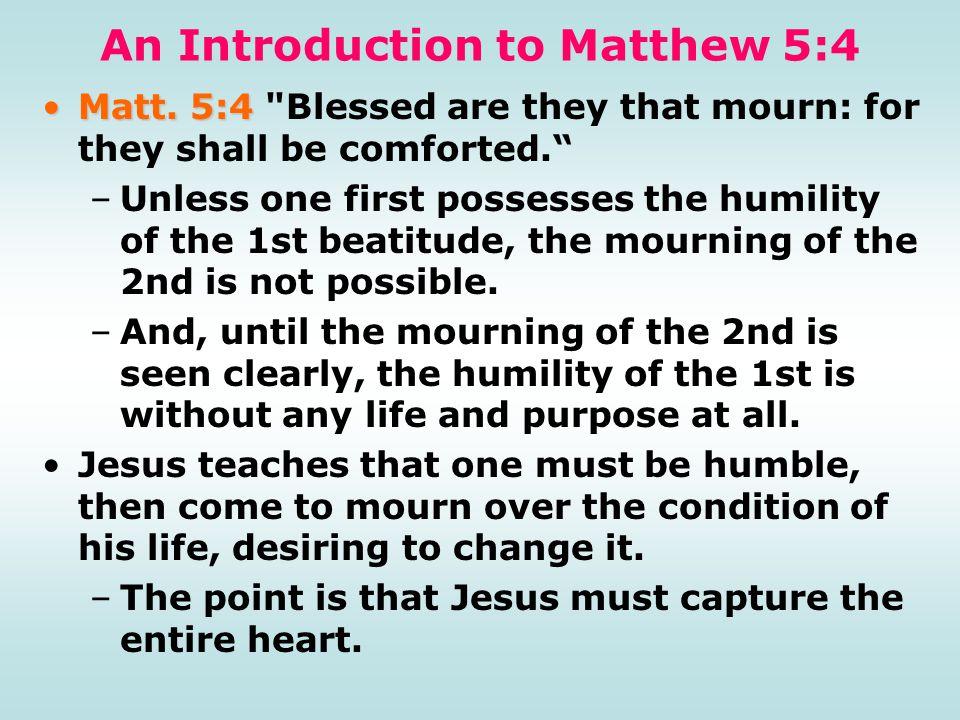 An Introduction to Matthew 5:4 Matt. 5:4Matt.