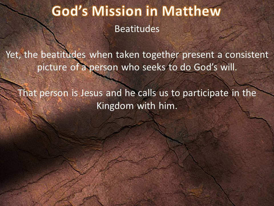 The Beatitudes give the picture of a person who is passionate about seeing the Lord's will done.