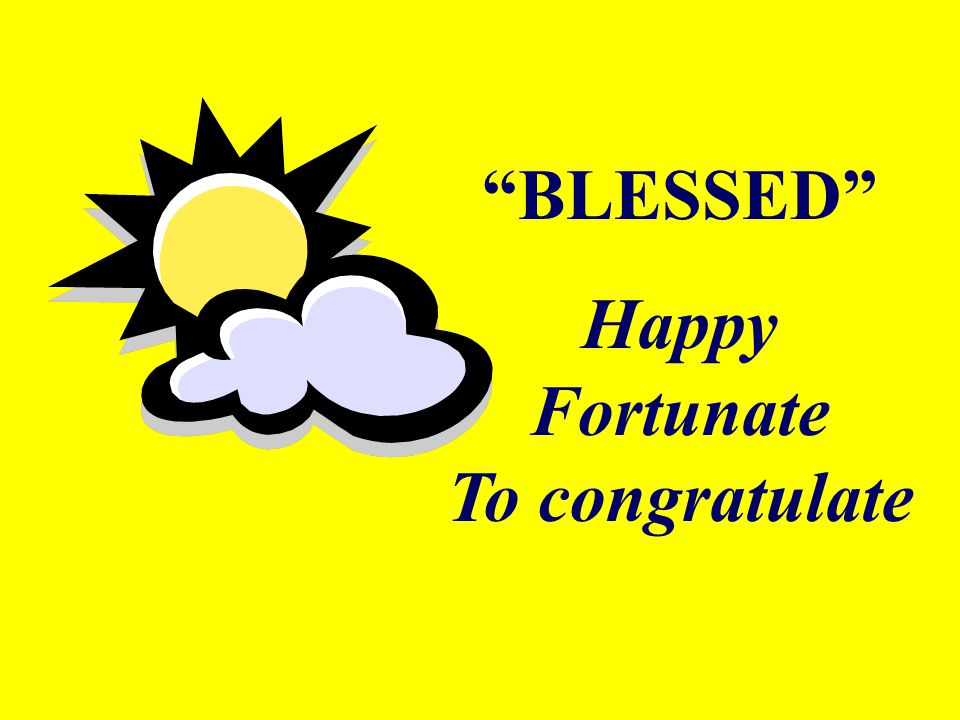 """""""BLESSED"""" Happy Fortunate To congratulate"""