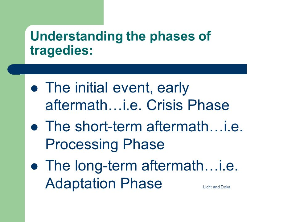Understanding the phases of tragedies: The initial event, early aftermath…i.e.