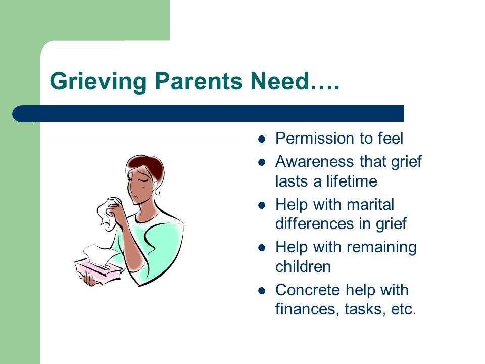 Grieving Parents Need….