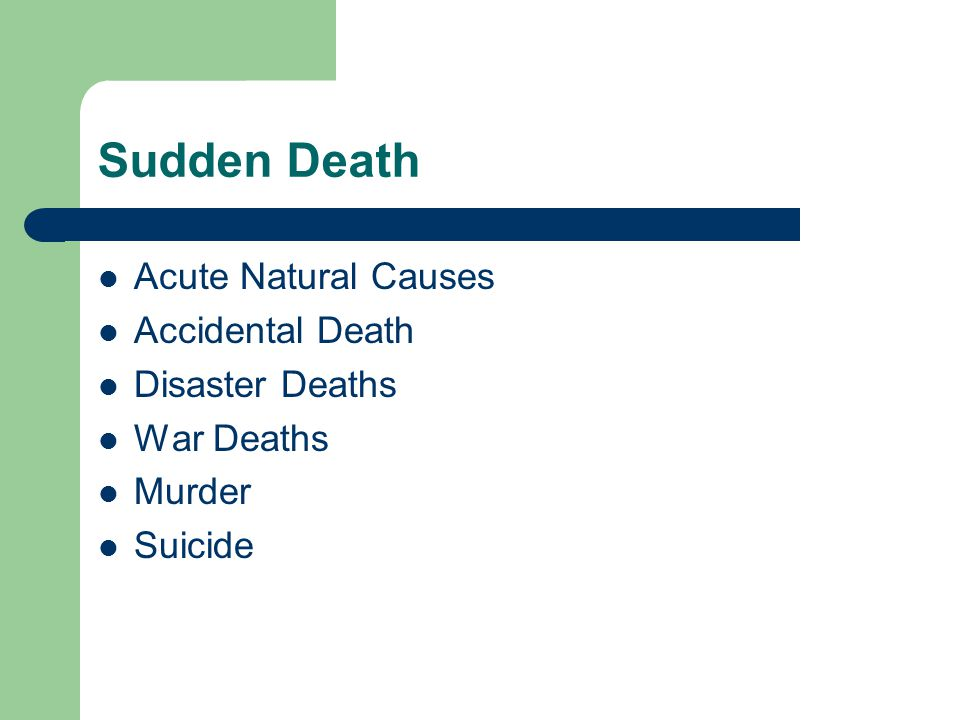 Sudden Death Acute Natural Causes Accidental Death Disaster Deaths War Deaths Murder Suicide