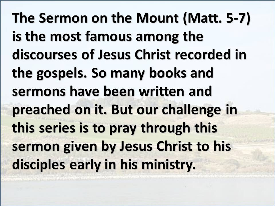 It is important to note that the Sermon on the Mount is descriptive before it is prescriptive.