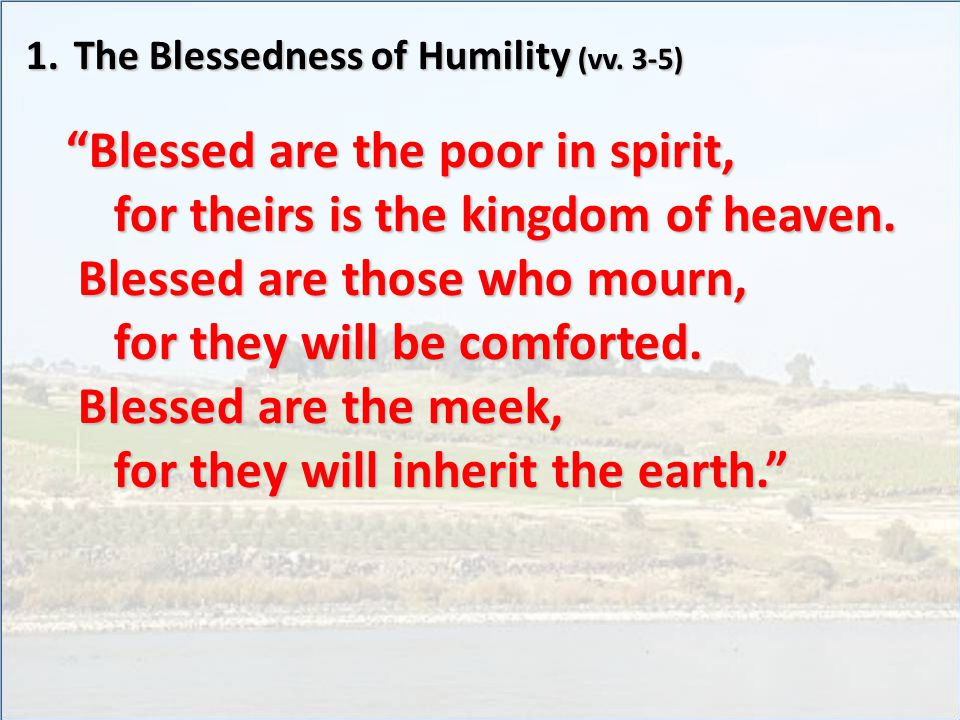 1.The Blessedness of Humility (vv.