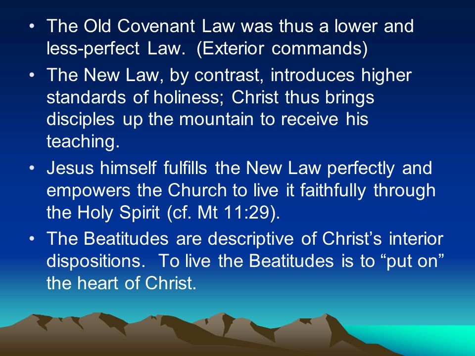 The Old Covenant Law was thus a lower and less-perfect Law.