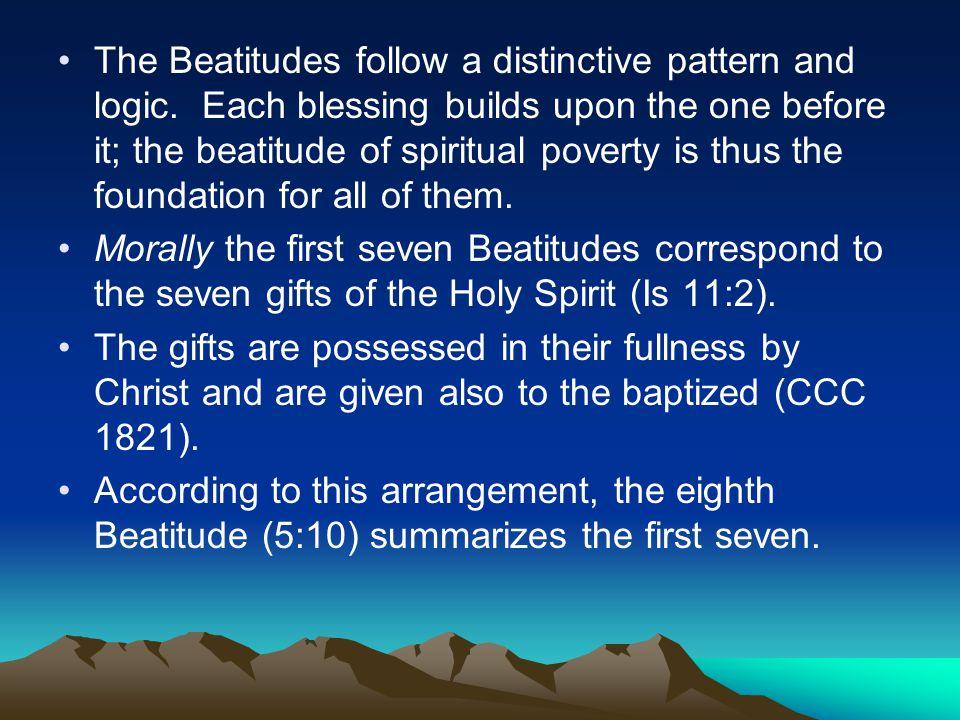 The Beatitudes follow a distinctive pattern and logic.