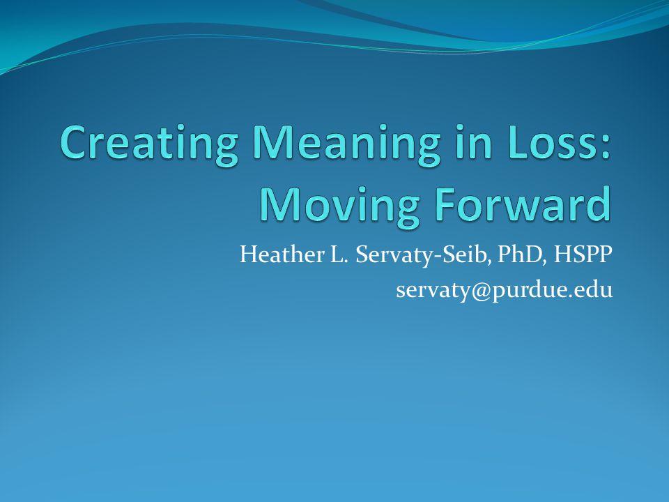 Heather L. Servaty-Seib, PhD, HSPP servaty@purdue.edu