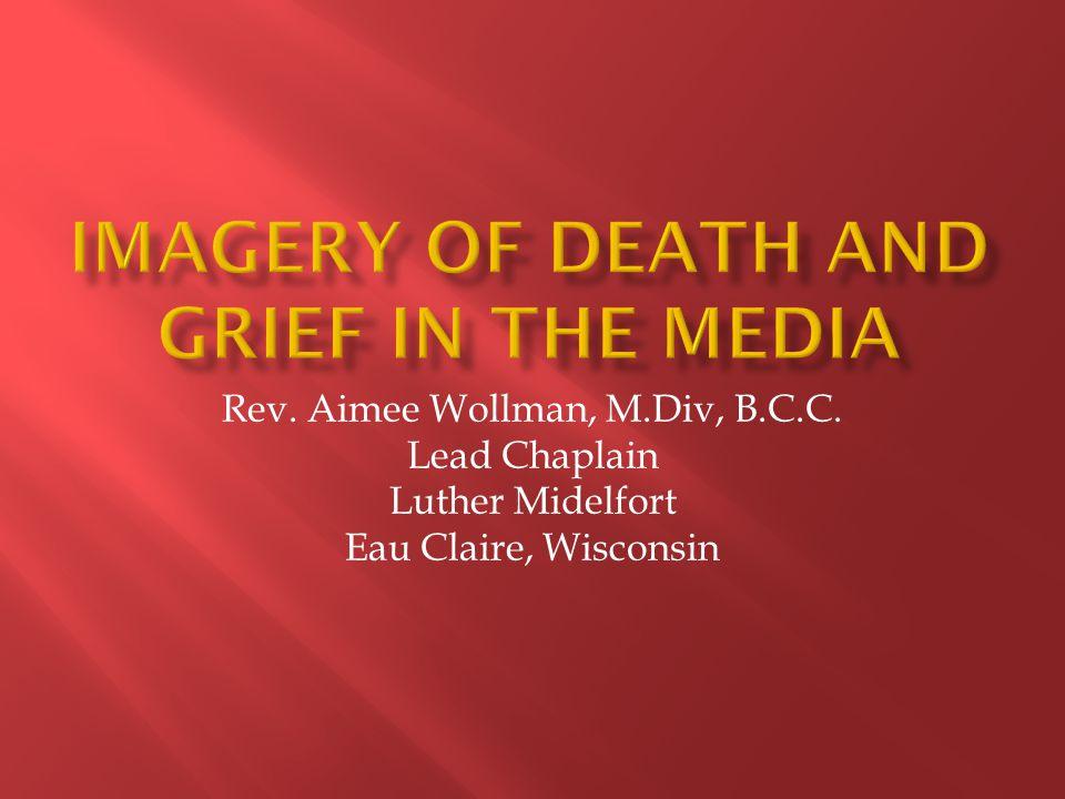 Rev. Aimee Wollman, M.Div, B.C.C. Lead Chaplain Luther Midelfort Eau Claire, Wisconsin