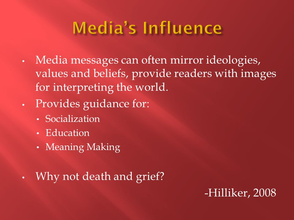 Media messages can often mirror ideologies, values and beliefs, provide readers with images for interpreting the world.