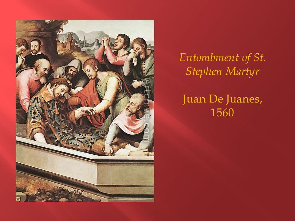 Entombment of St. Stephen Martyr Juan De Juanes, 1560