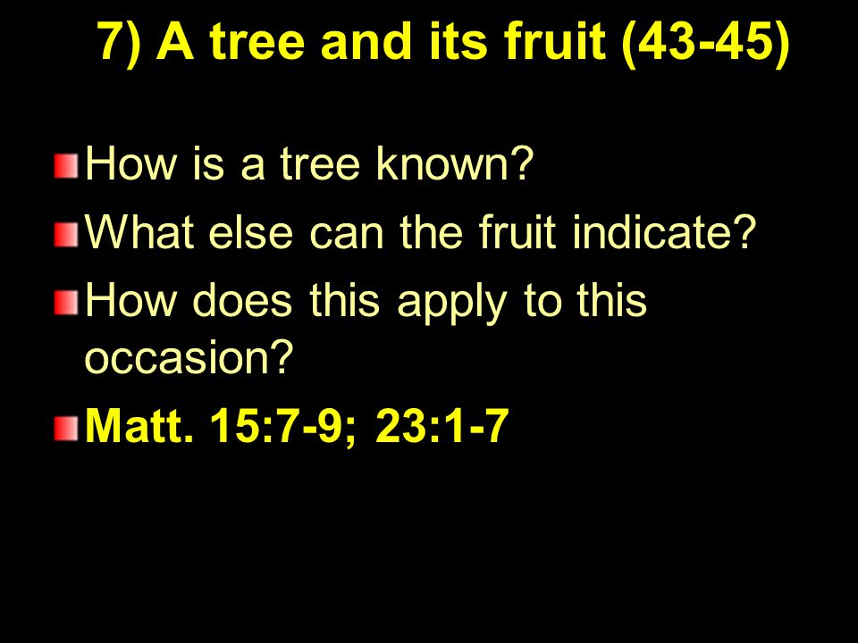 10 7) A tree and its fruit (43-45) How is a tree known.