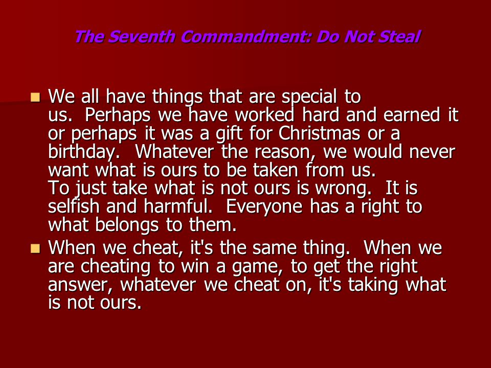 The Seventh Commandment: Do Not Steal The Seventh Commandment: Do Not Steal We all have things that are special to us.