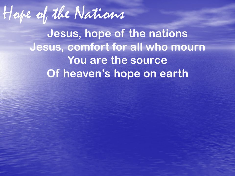 Jesus, light in the darkness Jesus, truth in each circumstance You are the source Of heaven's light on earth