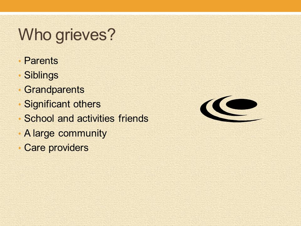 Who grieves.