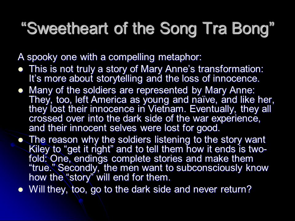 Sweetheart of the Song Tra Bong A spooky one with a compelling metaphor: This is not truly a story of Mary Anne's transformation: It's more about storytelling and the loss of innocence.