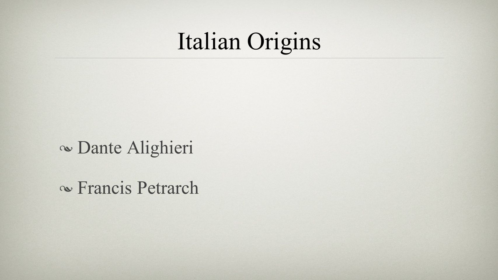 Italian Origins Dante Alighieri Francis Petrarch