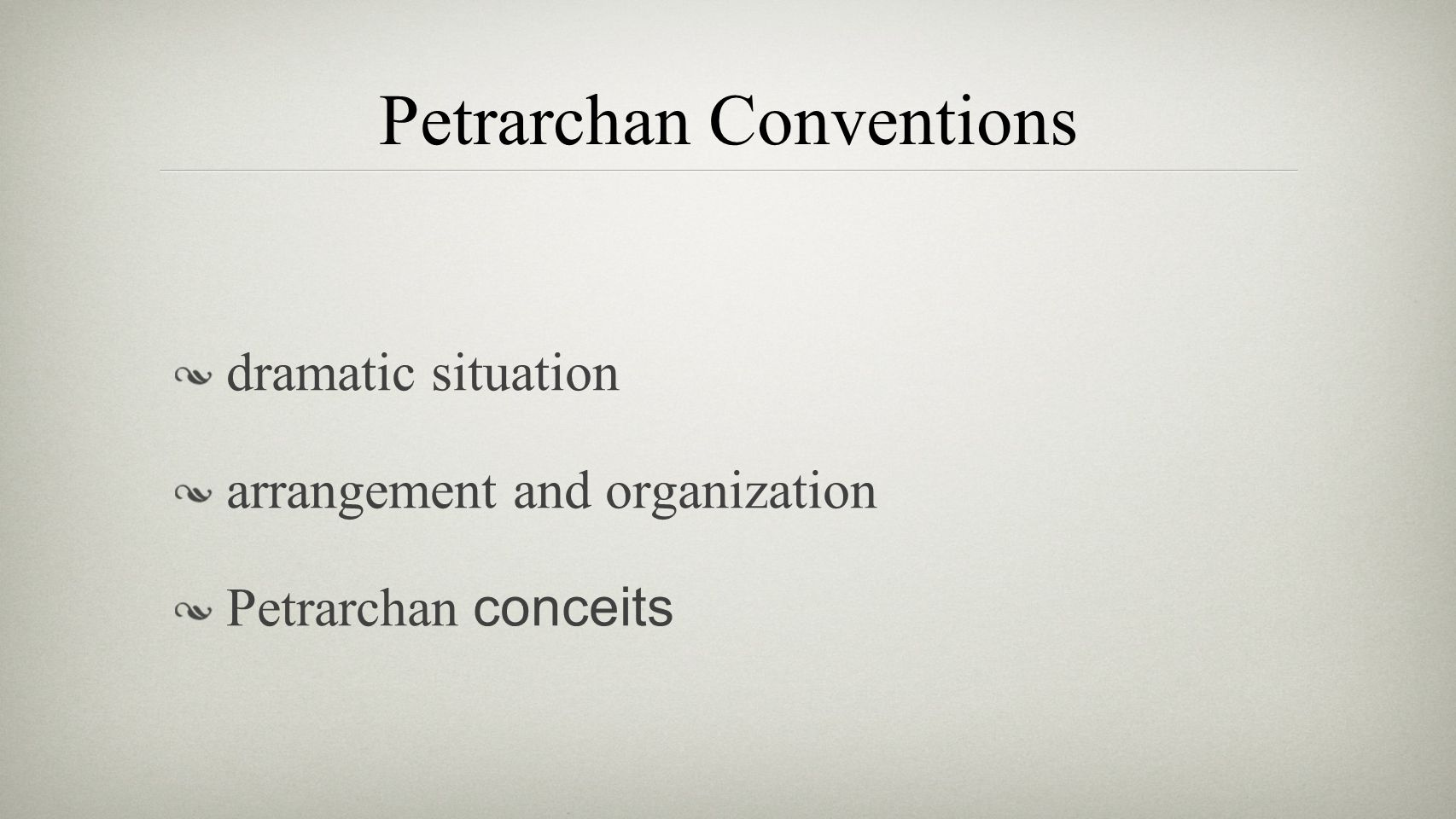 Petrarchan Conventions dramatic situation arrangement and organization Petrarchan conceits