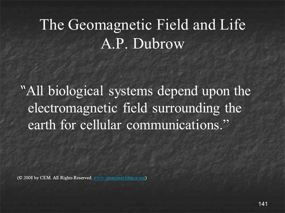 141 The Geomagnetic Field and Life A.P.