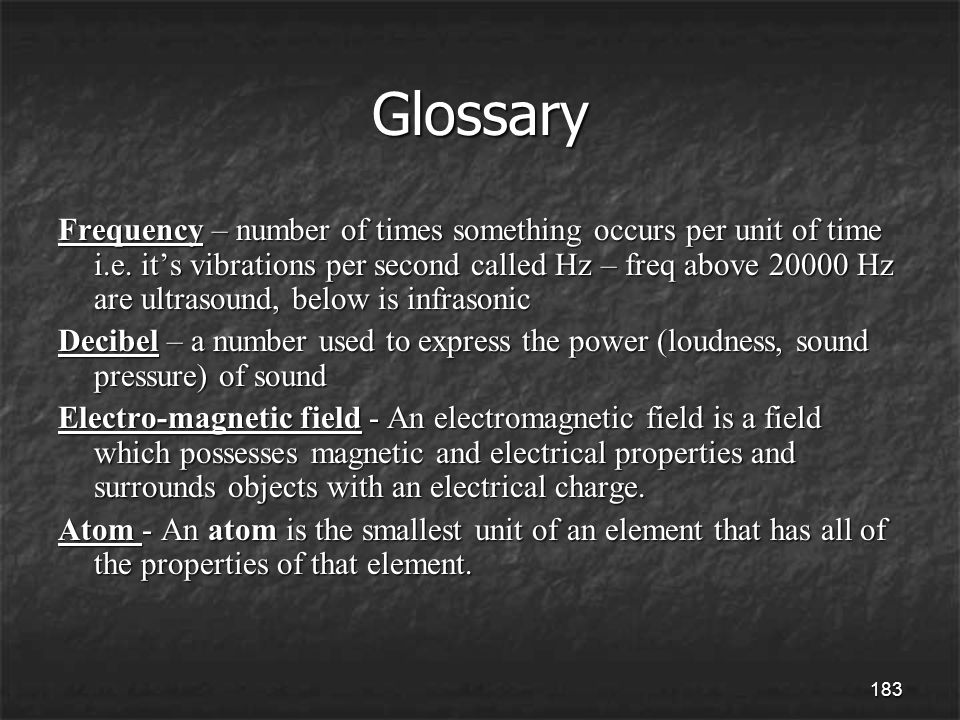 183 Glossary Frequency – number of times something occurs per unit of time i.e.