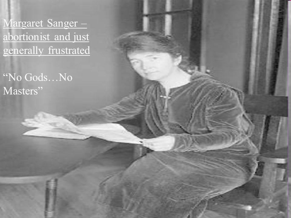 59 Margaret Sanger – abortionist and just generally frustrated No Gods…No Masters