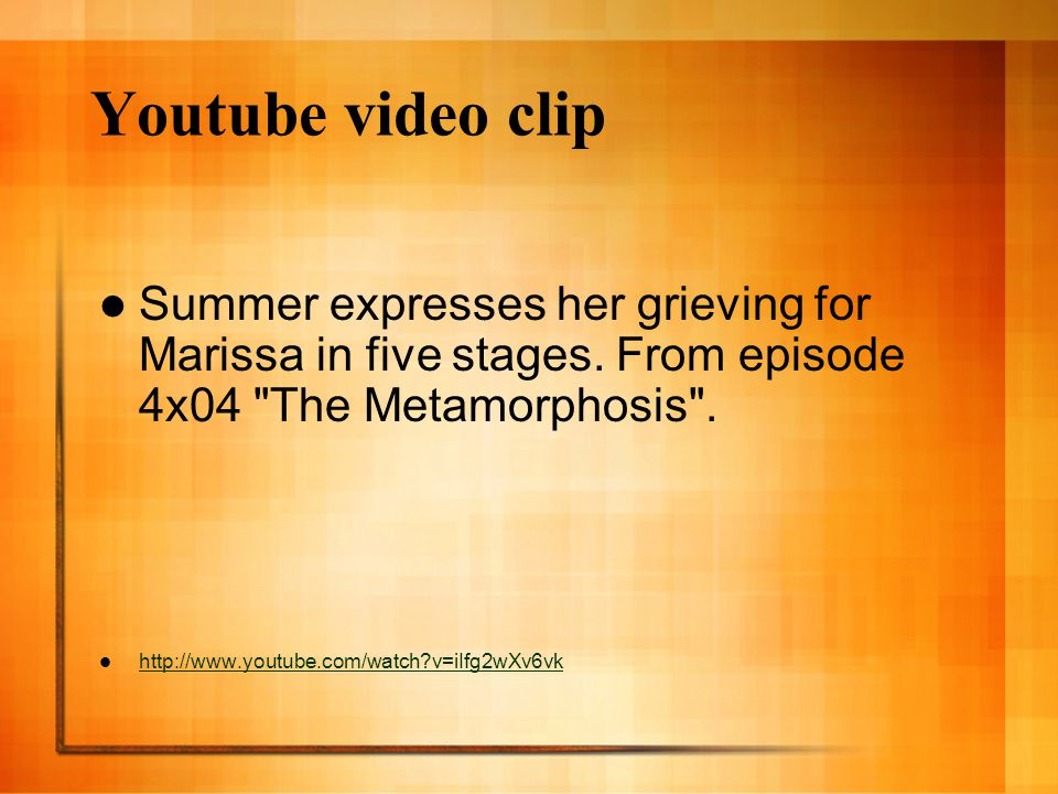 Youtube video clip Summer expresses her grieving for Marissa in five stages. From episode 4x04