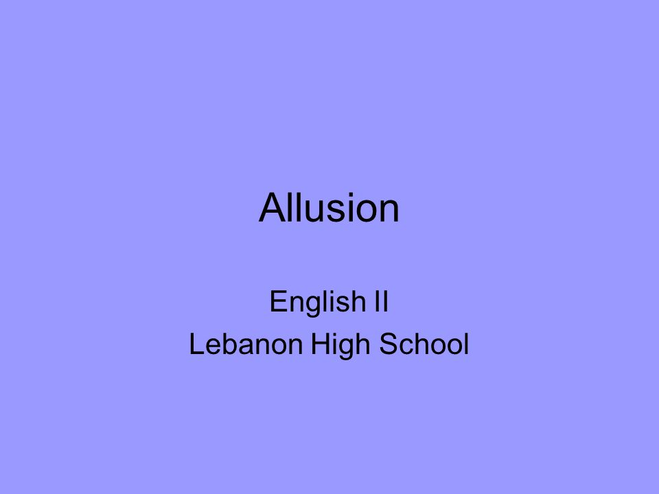 Allusion English II Lebanon High School