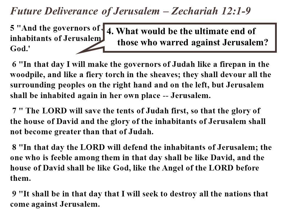 Future Deliverance of Jerusalem – Zechariah 12:1-9 5