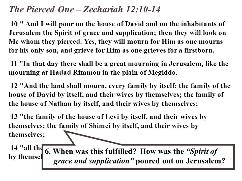The Pierced One – Zechariah 12:10-14 10