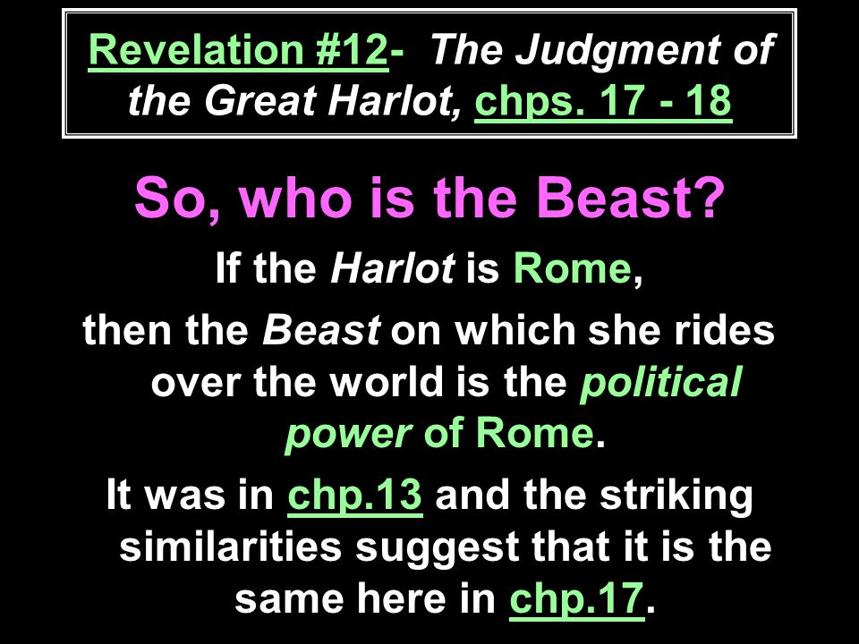 Revelation #12- The Judgment of the Great Harlot, chps.