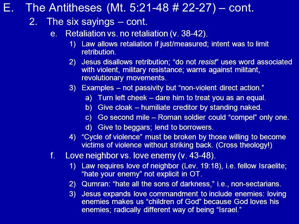 E. E.The Antitheses (Mt. 5:21-48 # 22-27) – cont.
