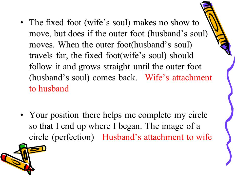 The fixed foot (wife's soul) makes no show to move, but does if the outer foot (husband's soul) moves.