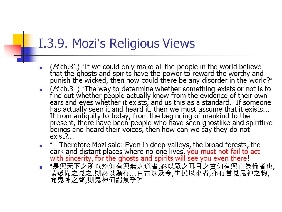 """I.3.9. Mozi ' s Religious Views (M ch.31) """" If we could only make all the people in the world believe that the ghosts and spirits have the power to re"""