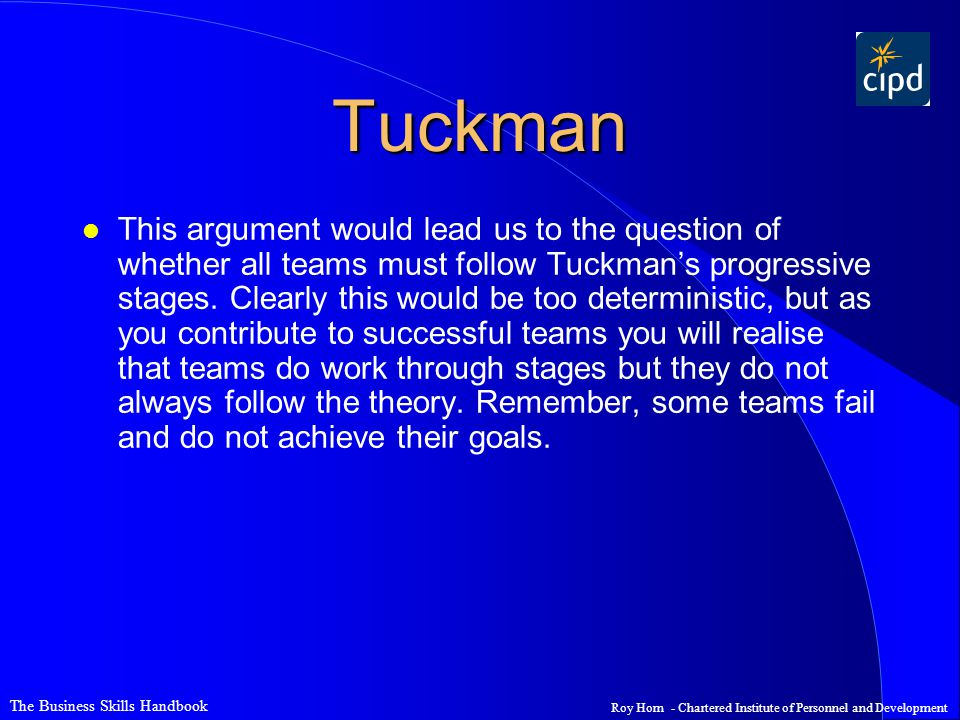 The Business Skills Handbook Roy Horn - Chartered Institute of Personnel and Development Tuckman l This argument would lead us to the question of whet